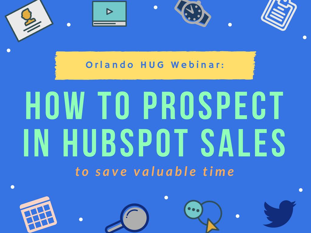 Orlando HUG Webinar | Prospecting in HubSpot Sales Platform
