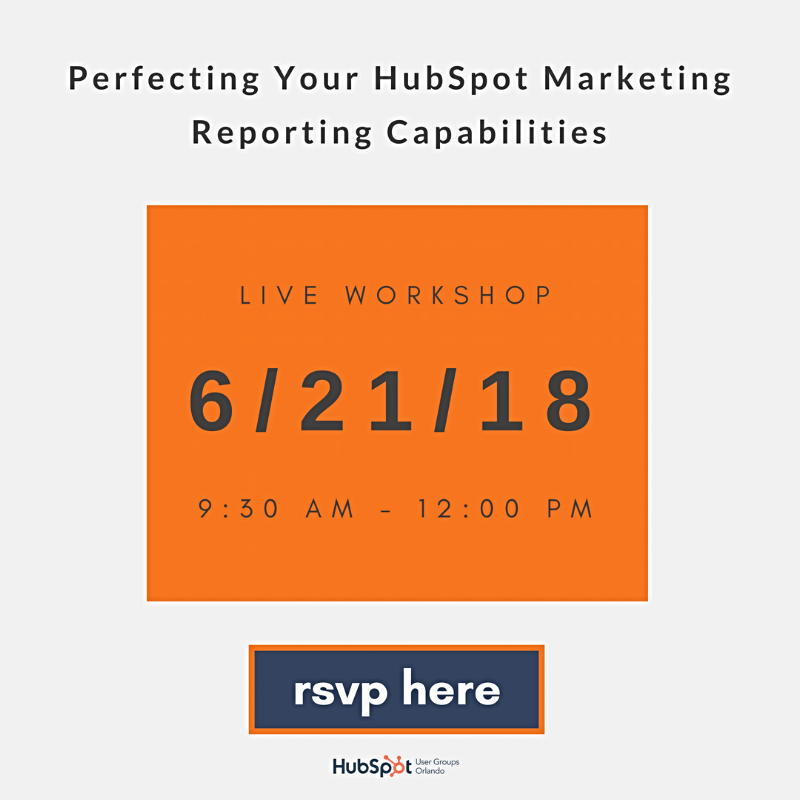 [Live Workshop] Perfecting Your HubSpot Marketing Reporting Capabilities | Orlando HUG