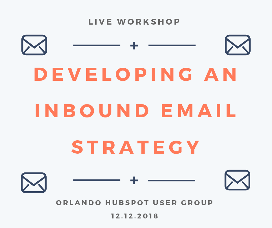 Developing an Inbound Email Strategy Workshop | Orlando HubSpot User Group